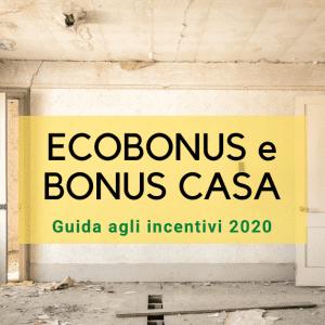 Come richiedere Ecobonus e Bonus Casa 2020